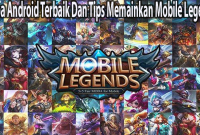 Moba Android Terbaik Dan Tips Memainkan Mobile Legends